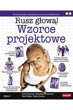 wzorce-projektowe-rusz-glowa-eric-freeman-bert-bates-kathy-sierra-elisabeth-r