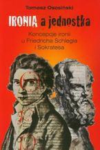 Ironia a jednostka. Koncepcje ironii u Friedricha Schlegla i Sokratesa