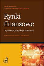 Rynki finansowe. Organizacja instytucje uczestnicy. Wydanie 3