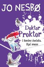 Doktor Proktor (#3). Doktor Proktor i koniec świata. Być może