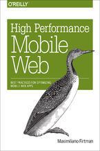 Okładka książki High Performance Mobile Web. Best Practices for Optimizing Mobile Web Apps