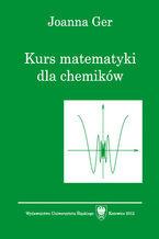Kurs matematyki dla chemików. Wyd. 5. popr