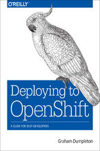 Okładka książki Deploying to OpenShift. A Guide for Busy Developers