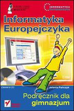 Okładka książki Informatyka Europejczyka. Podręcznik dla gimnazjum (scalenie) (Stara podstawa programowa)