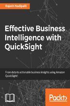 Okładka książki Effective Business Intelligence with QuickSight