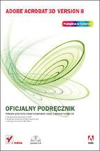 Okładka książki Adobe Acrobat 3D Version 8. Oficjalny podręcznik