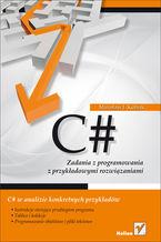 Okładka książki C#. Zadania z programowania z przykładowymi rozwiązaniami