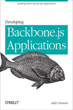 Developing Backbone.js Applications. Building Better JavaScript Applications