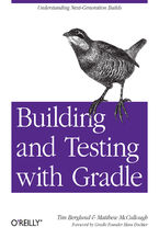Okładka książki Building and Testing with Gradle. Understanding Next-Generation Builds