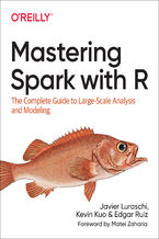 Mastering Spark with R. The Complete Guide to Large-Scale Analysis and Modeling