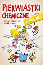 Pierwiastki chemiczne wokół nas. Udany początek nauki chemii