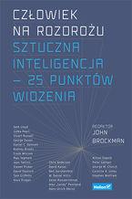Okładka książki Człowiek na rozdrożu. Sztuczna inteligencja — 25 punktów widzenia