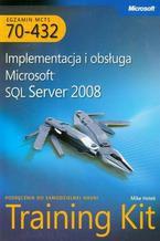 Okładka książki MCTS Egzamin 70-432: Implementacja i obsługa Microsoft SQL Server 2008 Training Kit. Podręcznik do samodzielnej nauki
