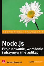 Okładka książki Node.js. Projektowanie, wdrażanie i utrzymywanie aplikacji