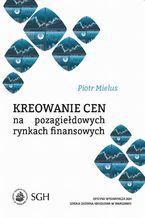 Kreowanie cen na pozagiełdowych rynkach finansowych