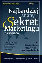 Okładka książki Najbardziej znany Sekret Marketingu na świecie. Zbuduj biznes oparty na rekomendacjach (projekt b2b)