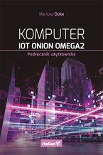 Okładka książki Komputer IoT Onion Omega2. Podręcznik użytkownika (B2B)