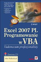 Okładka książki Excel 2007 PL. Programowanie w VBA. Vademecum profesjonalisty