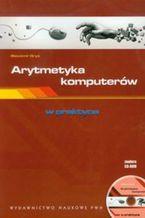 Okładka książki Arytmetyka komputerów w praktyce z płytą CD