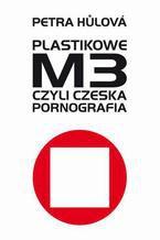 Plastikowe M3, czyli czeska pornografia