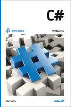 Okładka książki C#. Ćwiczenia. Wydanie IV