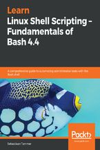 Okładka książki Learn Linux Shell Scripting  Fundamentals of Bash 4.4