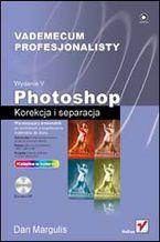 Okładka książki Photoshop. Korekcja i separacja. Vademecum profesjonalisty. Wydanie V