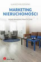 Marketing nieruchomości. Home branding praktycznie
