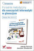 Okładka książki Informatyka Europejczyka. Poradnik metodyczny dla nauczycieli informatyki w gimnazjum. Edycja Mac OS 10.5