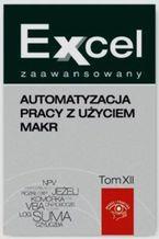 Okładka książki Excel zaawansowany Automatyzacja pracy z użyciem makr. Tom 1 i 2