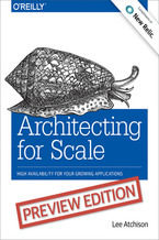 Okładka książki Architecting for Scale. High Availability for Your Growing Applications