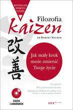 Filozofia Kaizen. Jak mały krok może zmienić Twoje życie (wydanie ekskluzywne + CD)