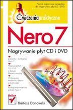 Okładka książki Nero 7. Nagrywanie płyt CD i DVD. Ćwiczenia praktyczne