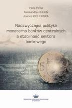 Nadzwyczajna polityka monetarna banków centralnych a stabilność sektora finansowego