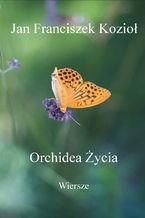 Orchidea Życia - Wiersze
