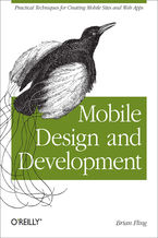 Mobile Design and Development. Practical concepts and techniques for creating mobile sites and web apps