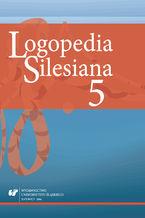 """Logopedia Silesiana"" 2016. T. 5"