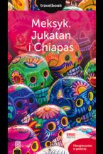Meksyk. Jukatan i Chiapas. Travelbook. Wydanie 1