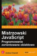 Okładka książki Mistrzowski JavaScript. Programowanie zorientowane obiektowo