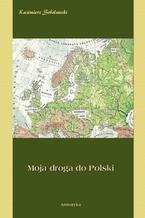 Moja droga do Polski
