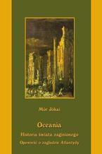 Oceania Historia świata zaginionego Opowieść o zagładzie Atlantydy