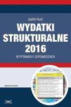 Wydatki strukturalne 2016 w pytaniach i odpowiedziach