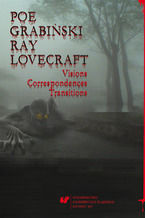 Poe, Grabiński, Ray, Lovecraft. Visions, Correspondences, Transitions