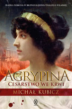 Agrypina. Cesartwo we krwi