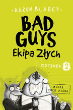 Bad Guys. Ekipa Złych Odcinek 2