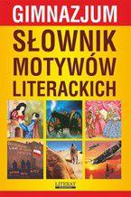 Słownik motywów literackich. Gimnazjum