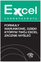 Okładka książki Formuły warunkowe, dzięki którym Twój Excel zacznie myśleć