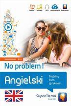 Angielski No problem! Mobilny kurs językowy (poziom zaawansowany B2-C1)