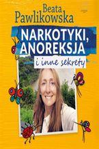 Okładka książki/ebooka Narkotyki, anoreksja i inne sekrety