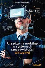 Okładka książki Urządzenia mobilne w systemach rzeczywistości wirtualnej